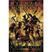 Wizardry and Wild Romance - A Study of Epic Fantasy