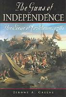 Guns of Independence, The - The Siege of Yorktown, 1781