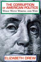 Corruption of American Politics - What Went Wrong and Why