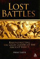 Lost Battles - Reconstructing the Great Clashes of the Ancient World (2007 Printing)