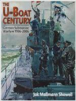 U-Boat Century, The - German Submarine Warfare 1906-2006