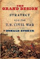 Grand Design, The - Strategy and the U.S. Civil War