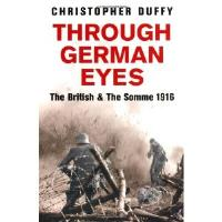 Through German Eyes - The British & the Somme 1916