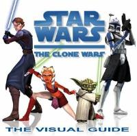 Clone Wars, The - The Visual Guide