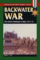 Backwater War - The Allied Campaign in Italy, 1943-45
