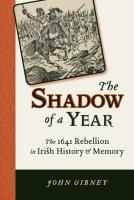 Shadow of a Year - The 1641 Rebellion in Irish History and Memory