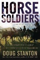 Horse Soldiers - The Extraordinary Story of a Band of U.S. Soldiers Who Rode to Victory in Afghanistan