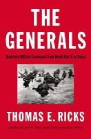 Generals, The - American Military Command from the World War II to Today
