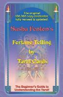 Fortune-Telling by Tarot Cards - The Beginner's Guide to Understanding the Tarot