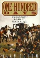 One Hundred Days - Napoleon's Road to Waterloo