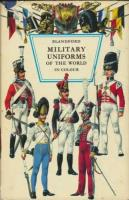 Military Uniforms of the World in Color