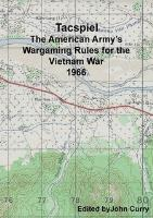 Tacspiel - The American Army's Wargaming Rules for the Vietnam War 1966 (2nd Edition)