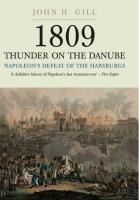 1809 Thunder on the Danube - Napoleon's Defeat of the Habsburg, Vol. 1 - Abensberg