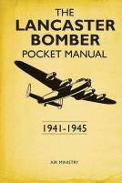 Lancaster Bomber Pocket Manual, The - 1941-45