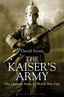 Kaiser's Army, The - The German Army in World War One