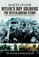 Hitler's Boy Soldiers - The Hitlerjugend Story