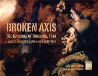 Broken Axis - The Invasion of Romania 1944