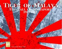 Tiger of Malaya - The Fall of Singapore 1941-1942