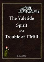 Yuletide Spirit & Trouble at T'Mill, The