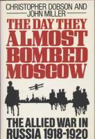 Day They Almost Bombed Moscow, The