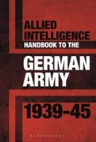 Allied Intelligence Handbook to the German Army 1939-45