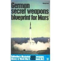 German Secret Weapons - Blueprint for Mars