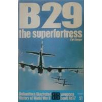 B29 - The Superfortress