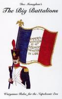 Big Battalions, The - Wargames Rules for the Napoleonic Era