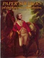 Paper Soldiers of the American Revolution - British Troops & Their Allies