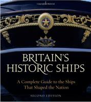 Britain's Historic Ships - A Complete Guide to the Ships that Shaped the Nation