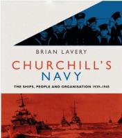 Churchill's Navy - The Ships, People and Organization 1939-1945