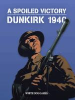 Spoiled Victory, A - Dunkirk