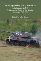 Bruce Quarrie's Tank Battles in Miniature - Vol. 2, Guide to the Russian Campaign 1941-1945