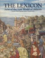 Lexicon, The - Atlas of the Lost World of Atlantis