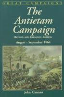 Antietam Campaign, The - August-September 1862 (Revised and Expanded Edition)