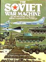 Soviet War Machine, The - An Encyclopedia of Russian Military Equipment and Strategy