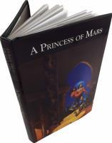 Princess of Mars (100 Year Anniversary Edition, Kickstarter Exclusive), A