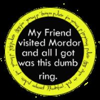My friend went to Mordor and all I got was this Dumb Ring