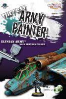 7 Day Army Painter w/Brandon Palmer, The - Elysian Army