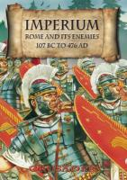 Imperium - Rome and it's Enemies, 107 BC to 476 AD