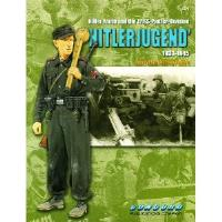 Hitlerjugend - Hitler Youth and the 12.SS-Panzer-Division 1933-1945