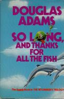 Hitchhiker's Series #4 - So Long, and Thanks for all the Fish