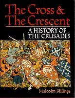 Cross & The Crescent, The - A History of the Crusades