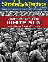 #305 w/Armies of the White Sun, The War in China 1937-1945