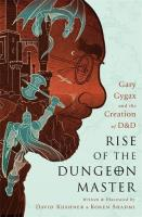 Dungeons & Dragons - Rise of the Dungeon Master Gary Gygax And The Creation Of D&D