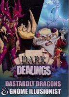 Dark Dealings - Dastardly Dragons & Gnome Illusionist