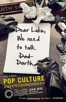 Dear Luke, We Need to Talk, Darth - And Other Pop Culture Correspondences