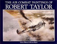 Air Combat Paintings of Robert Taylor, The