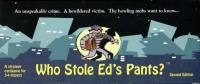 Who Stole Ed's Pants? (2nd Edition)