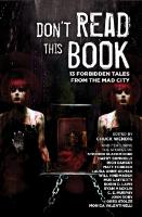 Don't Read this Book - 13 Forbidden Tales from the Mad City